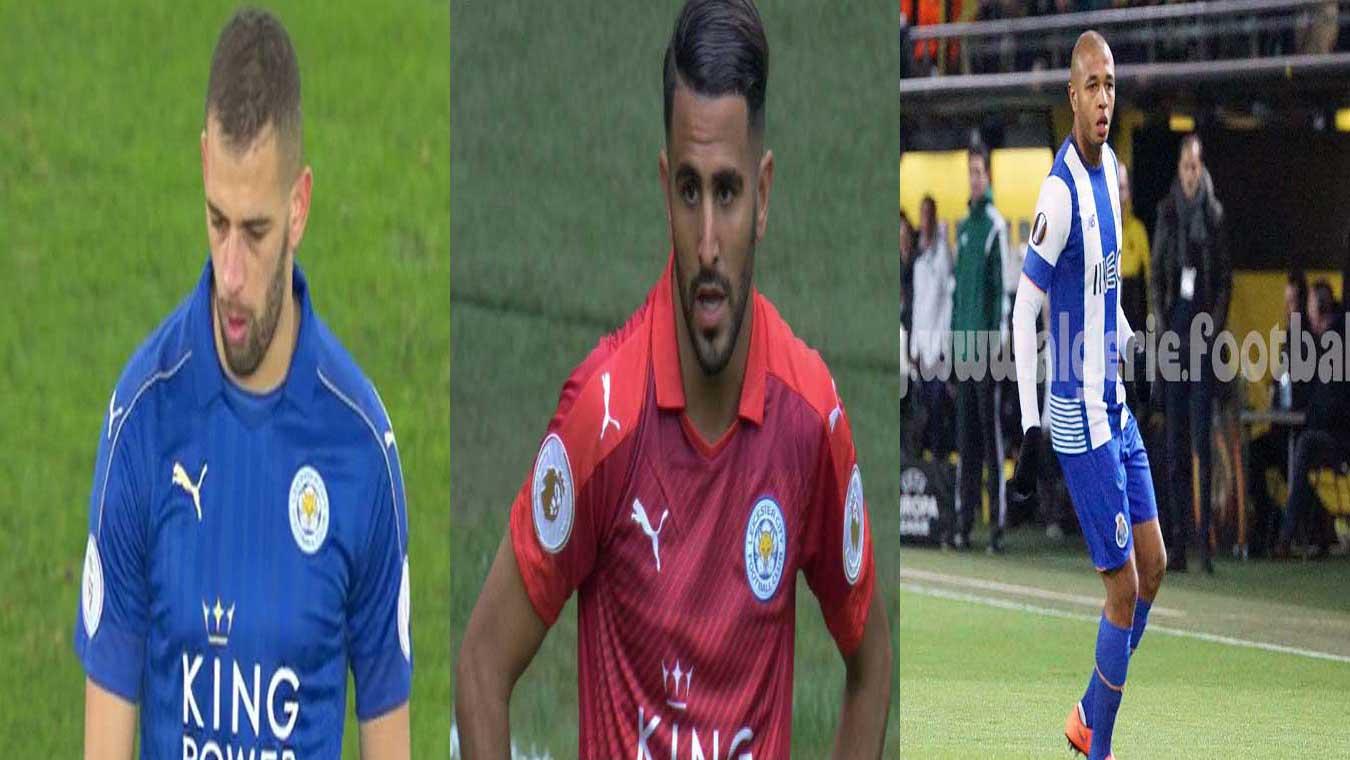 Le match de Mahrez et de Slimani contre Chelsea et le match de Brahimi contre Chaves