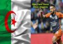 Andy Delort : L'attaquant de Montpellier souhaite défendre le maillot de l'Algérie